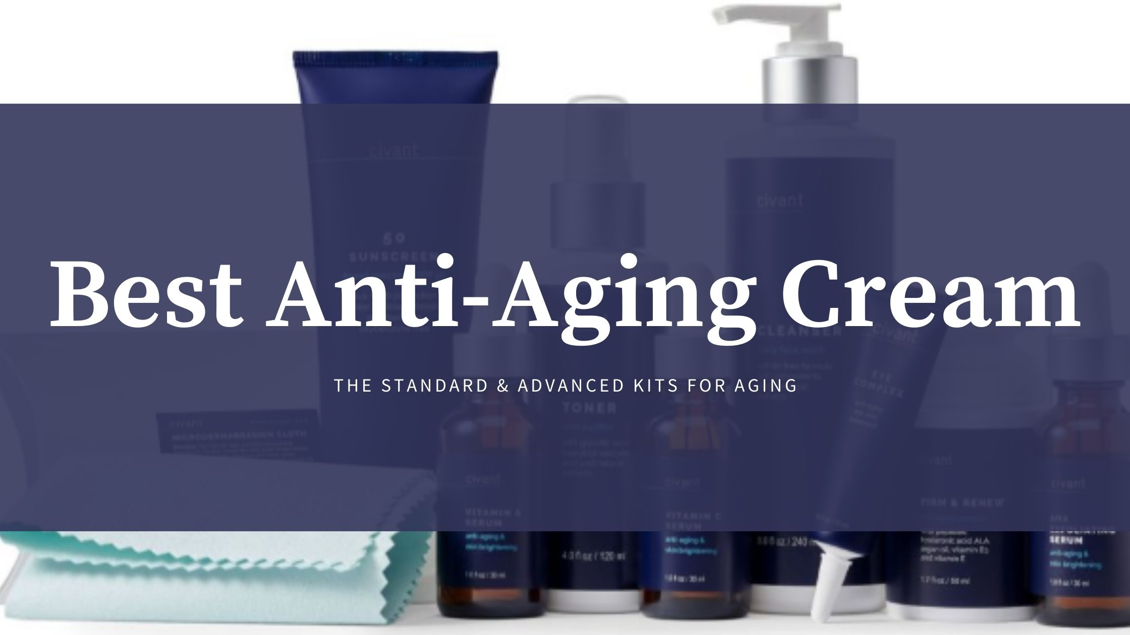 Best Anti-Aging Cream to Remove Wrinkles and Fine Lines from your Face