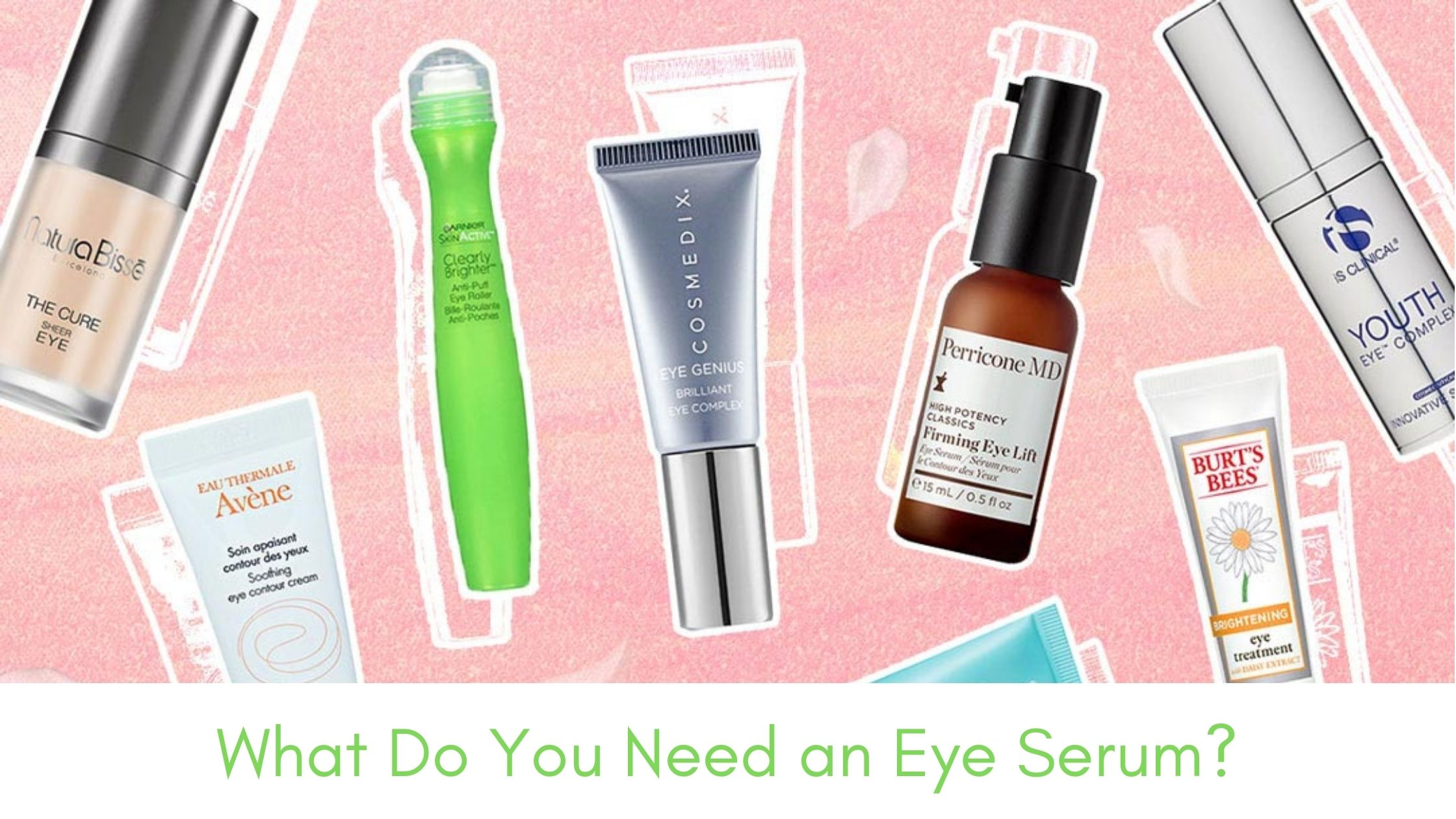 Best Eye Serum to Get Rid of Dark Circles & Puffy Eyes