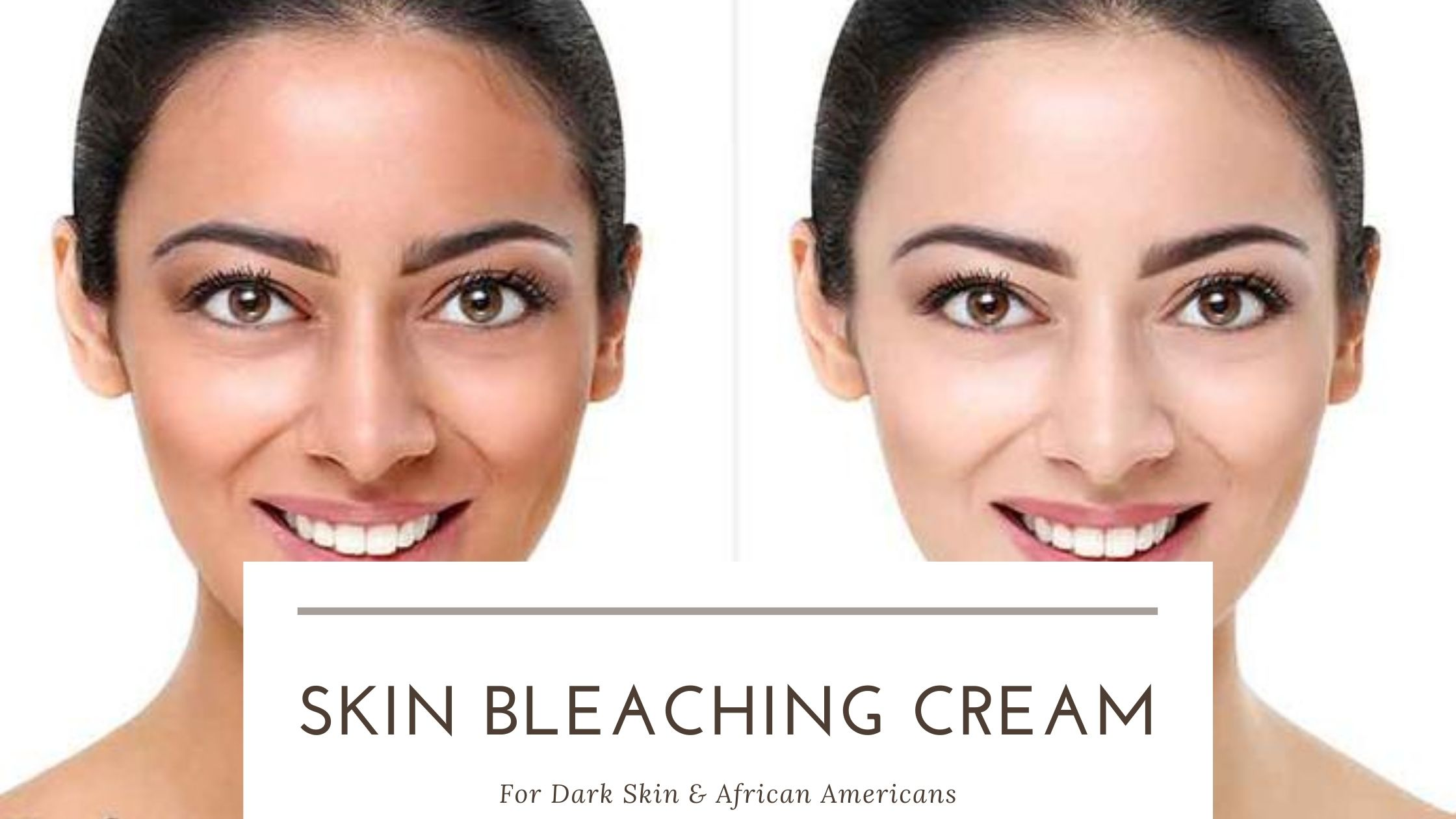 5 Best Skin Bleaching Cream for Dark Skin and African Americans